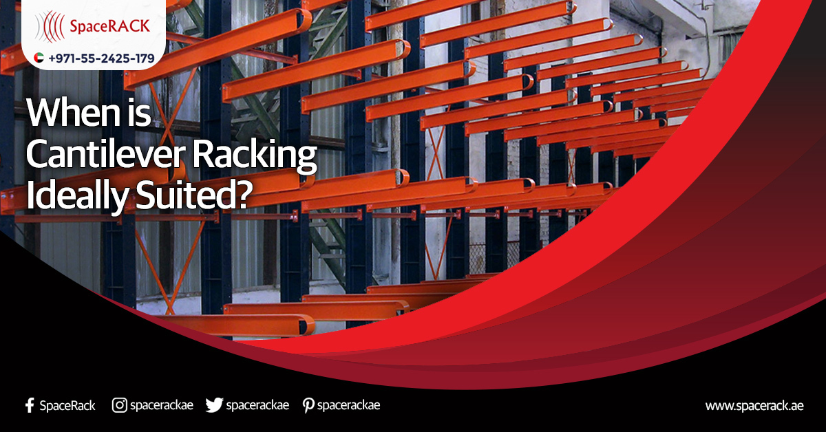 When is Cantilever Racking Ideally Suited?